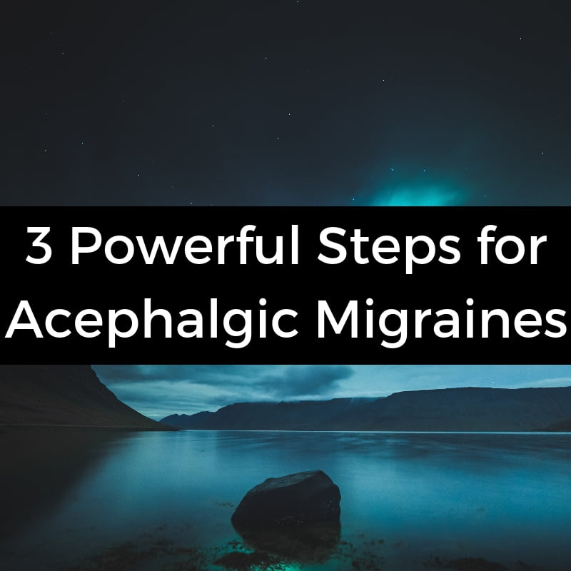 3 Powerful steps for acephalgic migraines