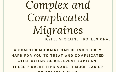 7 Great Tips for Complex and Complicated Migraines