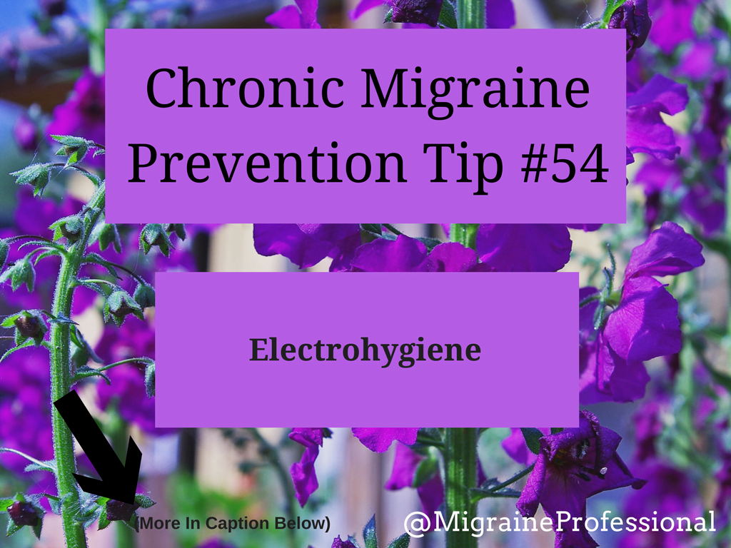 Chronic Migraine Prevention Tip #54 Electrohygiene