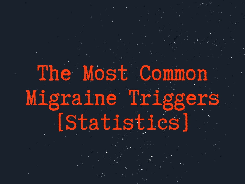 Most Common Migraine Triggers Statistics
