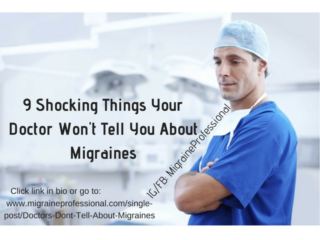 9 Shocking Things Your Doctor Doesn't Tell You About Migraines