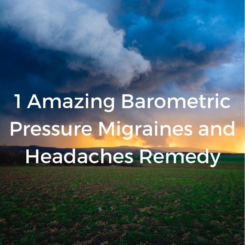 1 Amazing barometric pressure migraines and headaches remedy