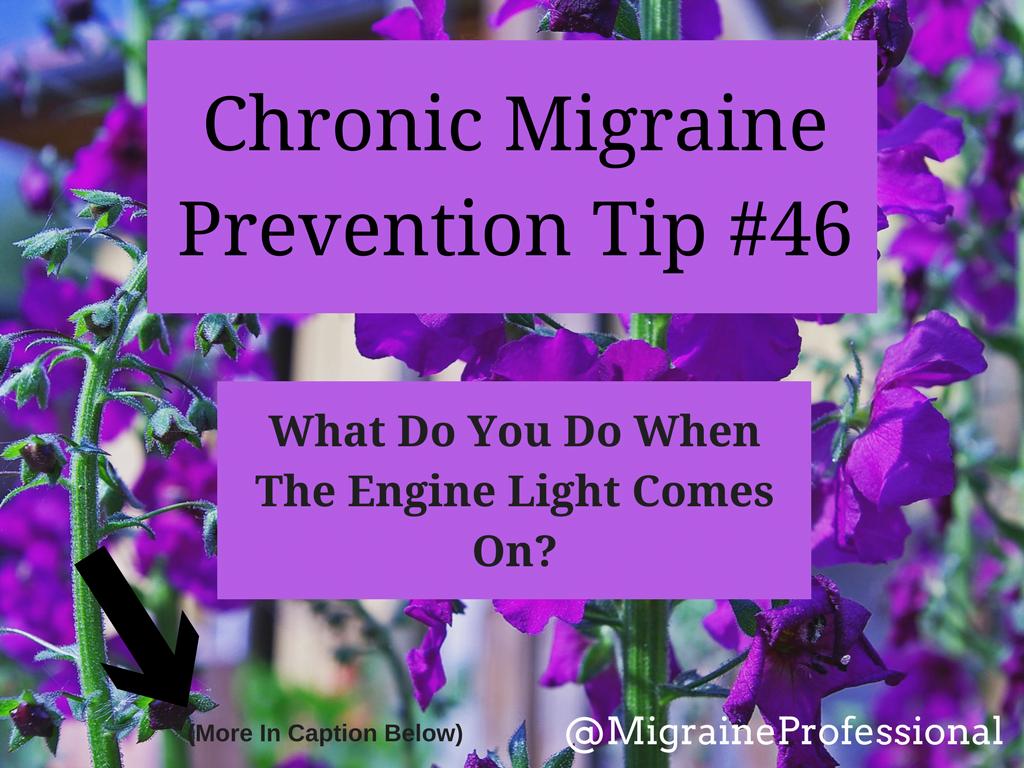 Chronic Migraine Prevention Tip #46 The Engine Light