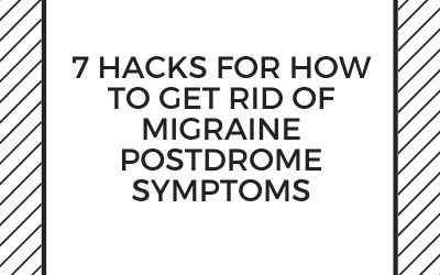 7 Hacks for how to get rid of migraine postdrome symptoms