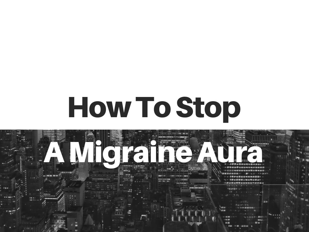7 Essential skills for how to stop a migraine aura