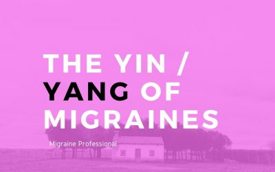 The Yin / Yang of Migraines