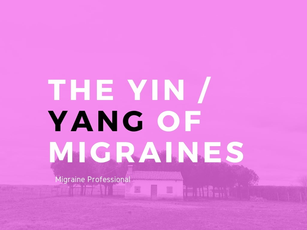 The Yin Yang of Migraines