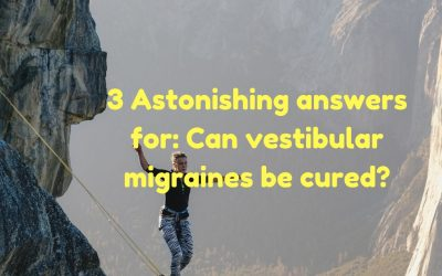 3 Astonishing answers for: Can vestibular migraines be cured?
