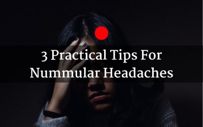 3 Practical tips For nummular headaches / temples / treatments