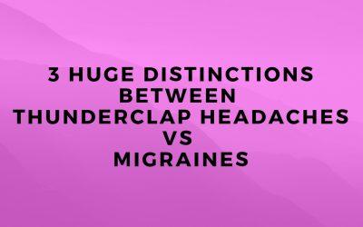 3 Huge distinctions between thunderclap headaches vs migraines