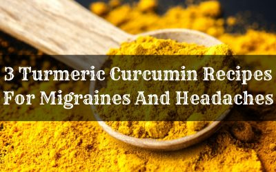3 Turmeric curcumin recipes for migraines and headaches