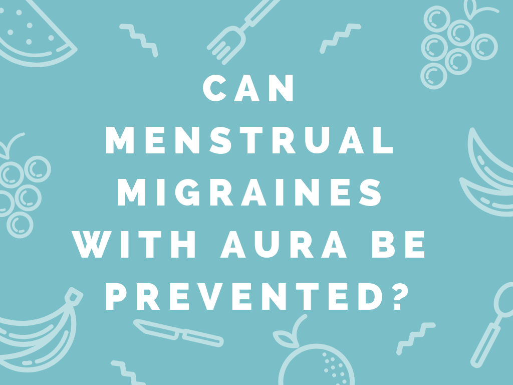 Can Menstrual Migraines With Aura Be Prevented?