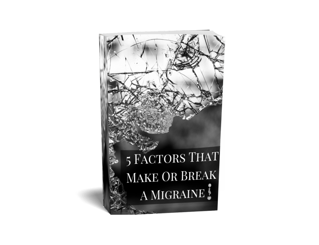 5 Factors That Make Or Break Your Migraines