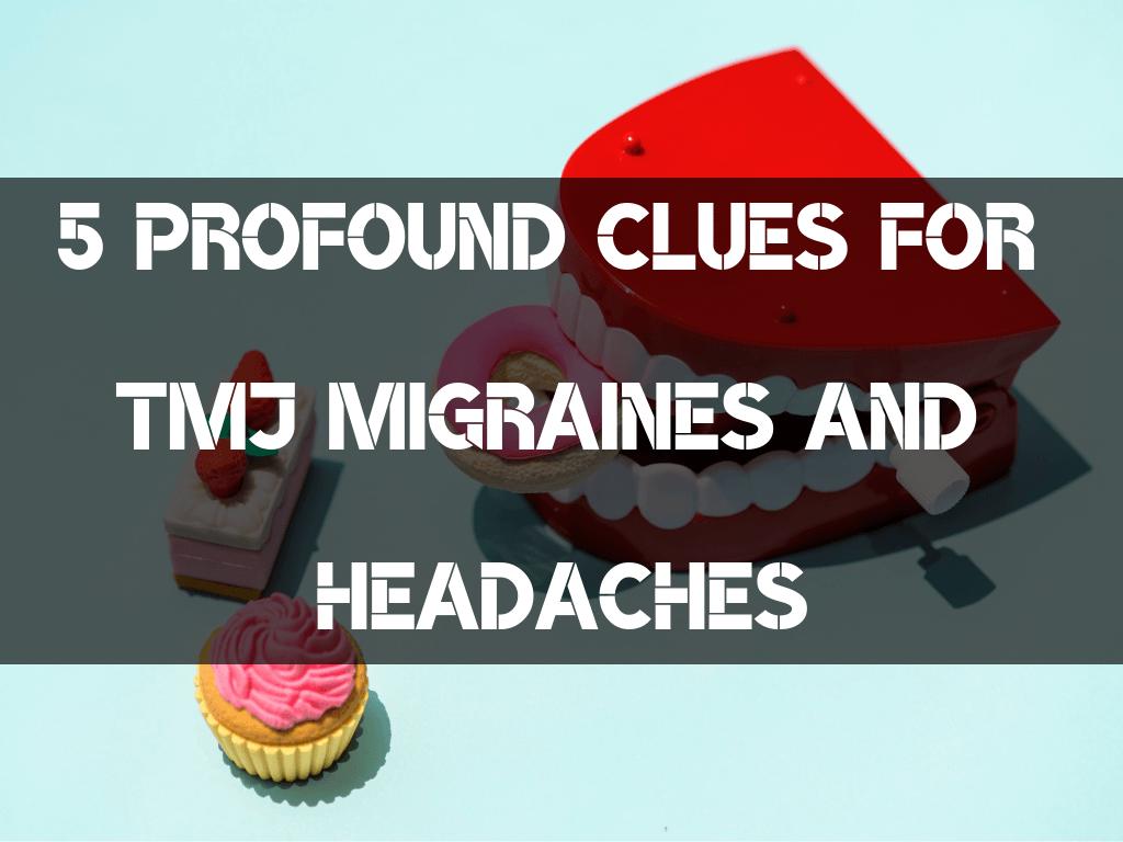TMJ Migraines Headaches