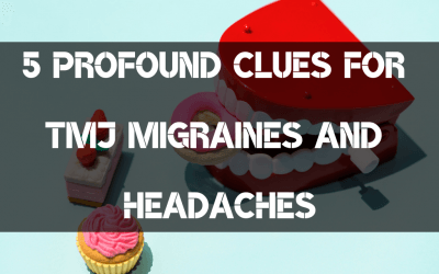 5 Profound clues for TMJ migraines and headaches