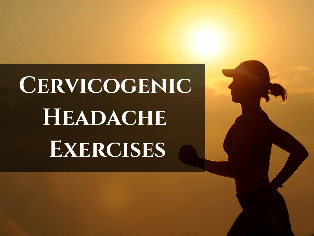 Cervicogenic Headache Exercises