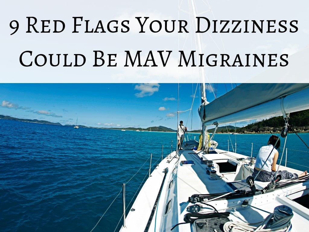 9 Red Flags Your Dizziness Could Be MAV Migraines