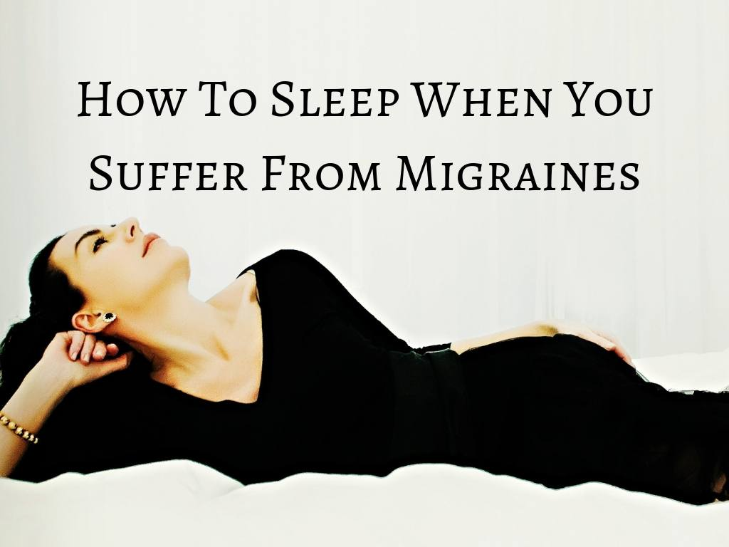 How to Sleep When You Suffer From Migraines