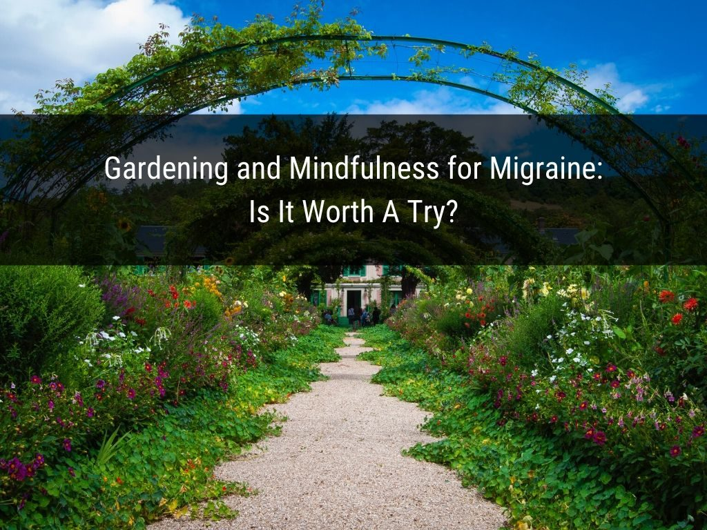 Gardening-and-Mindfulness-For-Migraines-and-Headaches